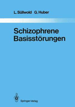 Schizophrene Basisstörungen von Huber,  G., Süllwold,  L.