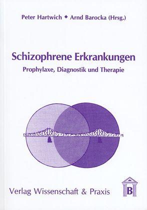 Schizophrene Erkrankungen von Barocka,  Arnd, Hartwich,  Peter