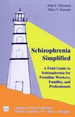 Schizophrenia Simplified von Seeman,  M V, Thornton,  J F