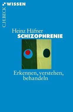 Schizophrenie von Häfner,  Heinz