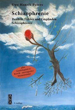 Schizophrenie – Denken, Fühlen und Empfinden Schizophrener von Peters,  Uwe Henrik