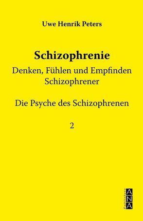 Schizophrenie – Denken, Fühlen und Empfinden von Peters,  Uwe Henrik