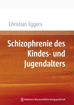 Schizophrenie des Kindes- und Jugendalters von Eggers,  Christian