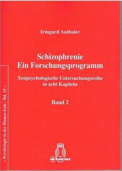 Schizophrenie. Ein Forschungsprogramm – Band 2 von Authaler,  Irmgard