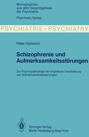 Schizophrenie und Aufmerksamkeitsstörungen von Hartwich,  P.