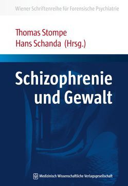 Schizophrenie und Gewalt von Schanda,  Hans, Stompe,  Thomas