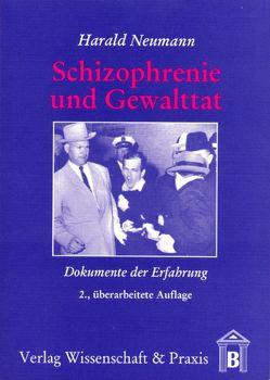 Schizophrenie und Gewalttat von Neumann,  Harald