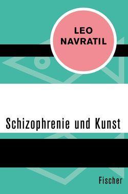 Schizophrenie und Kunst von Navratil,  Leo