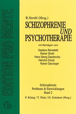 Schizophrenie und Psychotherapie von Gaetano,  Benedetti, Strobl,  Rainer, Zapotoczky,  Hans G