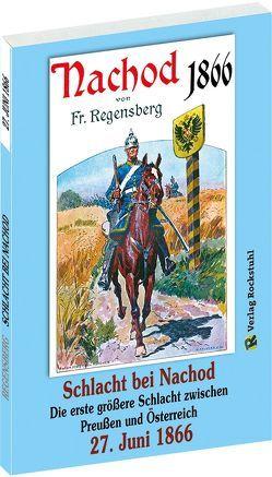 Schlacht bei Nachod–Wysokow am 27. Juni 1866 von Burger,  Ludwig, Friedrich,  Regensberg, Hoffmann,  Anton