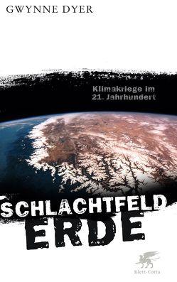Schlachtfeld Erde von Dyer,  Gwynne, Held,  Susanne