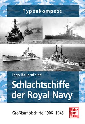 Schlachtschiffe der Royal Navy von Bauernfeind,  Ingo
