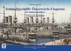 Schlachtschiffe Österreich-Ungarns: Die Habsburg-Klasse von Aichelburg,  Wladimir
