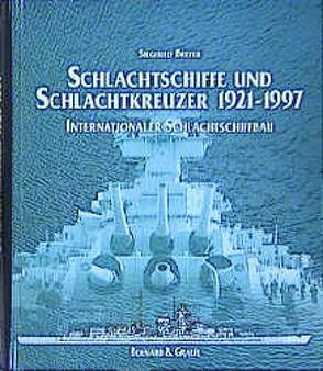 Schlachtschiffe und Schlachtkreuzer 1921-1997 von Breyer,  Siegfried