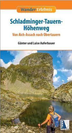 Schladminger-Tauern-Höhenweg von Auferbauer,  Günter, Auferbauer,  Luise