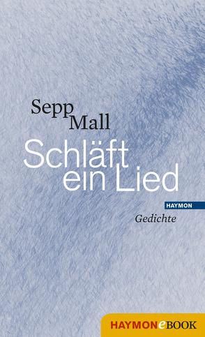 Schläft ein Lied von Mall,  Sepp