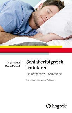 Schlaf erfolgreich trainieren von Müller,  Tilmann, Paterok,  Beate
