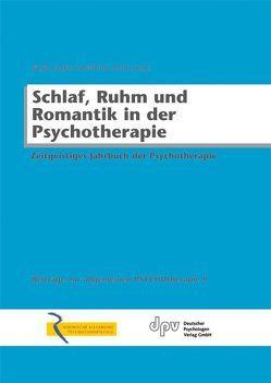 Schlaf, Ruhm und Romantik in der Psychotherapie von Arndt,  Reinhardt, Junglas,  Jürgen