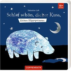 Schlaf schön, dicker Kuss, kleines Hippopotamus von Loth,  Sebastian