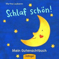 Schlaf schön! Mein Gutenachtbuch von Leykamm,  Martina