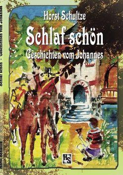 Schlaf schön von Schultze,  Horst