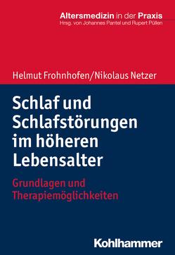 Schlaf und Schlafstörungen im höheren Lebensalter von Frohnhofen,  Helmut, Netzer,  Nikolaus, Pantel,  Johannes, Püllen,  Rupert