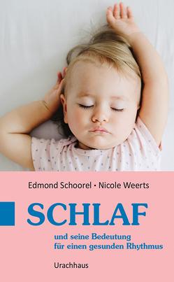 Schlaf und seine Bedeutung für einen gesunden Rhythmus von Holberg,  Marianne, Schoorel,  Edmond, Weerts,  Nicole