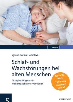 Schlaf- und Wachstörungen bei alten Menschen von Garms-Homolová,  Prof. Dr. Vjenka
