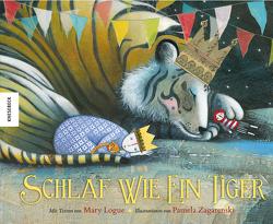 Schlaf wie ein Tiger von Logue,  Mary, Müller-Wallraf,  Gundula, Zagarenski,  Pamela