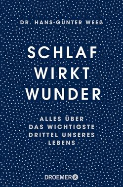 Schlaf wirkt Wunder von Weeß,  Hans-Günter