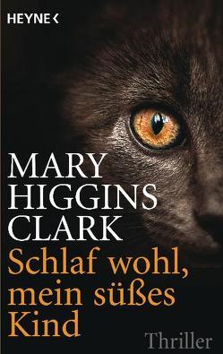Schlaf wohl, mein süßes Kind von Higgins Clark,  Mary, Ibler,  Ursula