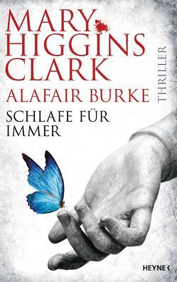 Schlafe für immer von Burke,  Alafair, Ebnet,  Karl-Heinz, Higgins Clark,  Mary