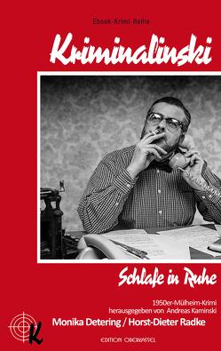Schlafe in Ruhe von Detering,  Monika, Kaminski,  Andreas, Radke,  Horst-Dieter