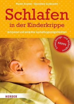 Schlafen in der Kinderkrippe von Gutknecht,  Prof. Dorothee, Kramer,  Maren, Maddalena,  Gudrun de