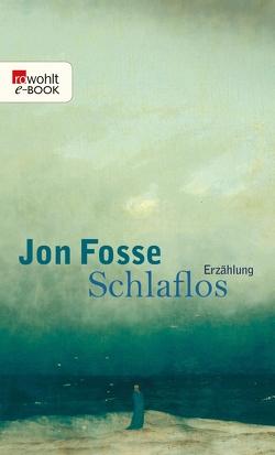 Schlaflos von Fosse,  Jon, Schmidt-Henkel,  Hinrich