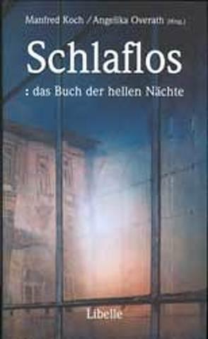 Schlaflos: das Buch der hellen Nächte von Koch,  Manfred, Overath,  Angelika