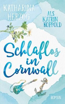 Schlaflos in Cornwall von Herzog,  Katharina, Koppold,  Katrin