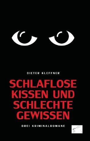 Schlaflose Kissen und schlechte Gewissen von Kleffner,  Dieter