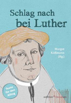 Schlag nach bei Luther von Käßmann,  Margot