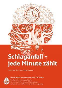 Schlaganfall – Jede Minute zählt von Haring,  Hans P, Hauptverband der österreichischen Sozialversicherungsträger