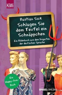 """""""Schlagen Sie dem Teufel ein Schnäppchen"""" von Sick,  Bastian"""