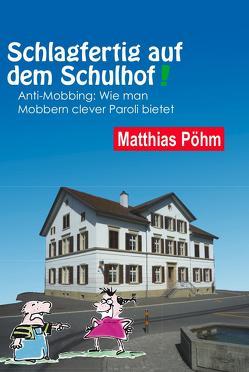 Schlagfertig auf dem Schulhof von Pöhm,  Matthias