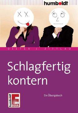 Schlagfertig kontern von Zittlau,  Dieter J.