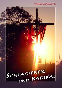 Schlagfertig und radikal von Wermter,  M.Winfried