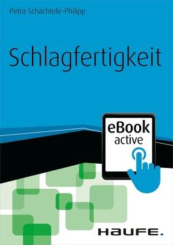 Schlagfertigkeit – eBook active von Schächtele-Philipp,  Petra