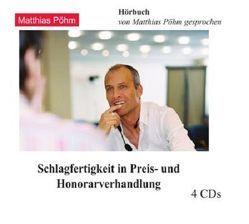 Schlagfertigkeit in Preis- und Honorarverhandlung von Pöhm,  Matthias
