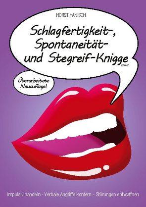 Schlagfertigkeit-, Spontaneität- und Stegreif-Knigge 2100 von Hanisch,  Horst