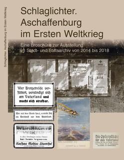 Schlaglichter. Aschaffenburg im Ersten Weltkrieg von Kemper,  Joachim