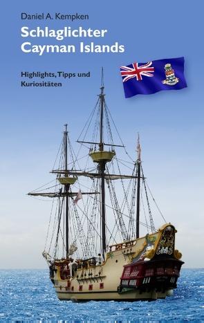 Schlaglichter Cayman Islands von Kempken,  Daniel A.