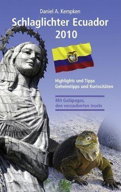 Schlaglichter Ecuador 2010 von Kempken,  Daniel A.
